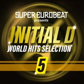 アルバム - SUPER EUROBEAT presents INITIAL D WORLD HITS SELECTION 5 / V.A.