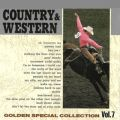 COUNTRY & WESTERN 〜GOLDEN SPECIAL COLLECTION Vol, 7〜