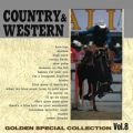 COUNTRY & WESTERN 〜GOLDEN SPECIAL COLLECTION Vol, 8〜