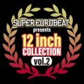 SUPER EUROBEAT presents 12 inch COLLECTION VOL.2