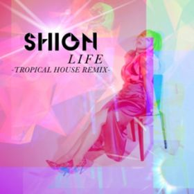 LIFE -TROPICAL HOUSE REMIX- / 詩音