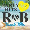 PARTY HITS MY▽R&B -BEACH MIX-