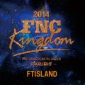 Live 2014 FNC KINGDOM -STARLIGHT-