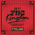 Live 2017 FNC KINGDOM -MIDNIGHT CIRCUS-