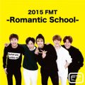 Live-2015 FMT -Romantic School-