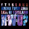 Live-2016 Arena Tour -Law of FTISLAND N.W.U-