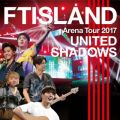Live-2017 Arena Tour -UNITED SHADOWS -
