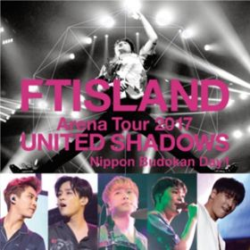 A light in the forest (Live-2017 Arena Tour -UNITED SHADOWS -@Nippon Budokan Day 1, Tokyo) / FTISLAND