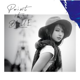 Paint it, BLUE / 雨宮天
