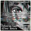 Cyberia Layer:03 After Hours