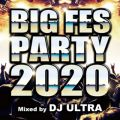 BIG FES PARTY 2020 Mixed by DJ ULTRA