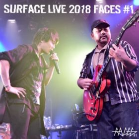アルバム - SURFACE LIVE 2018「FACES #1」vol.2 / SURFACE