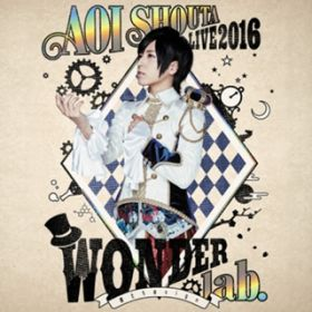 AOI SHOUTA LIVE 2016 WONDER lab. 〜僕たちのsign〜 / 蒼井翔太