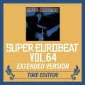 SUPER EUROBEAT VOL.64 EXTENDED VERSION TIME EDITION