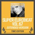 SUPER EUROBEAT VOL.67 EXTENDED VERSION TIME EDITION