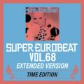 SUPER EUROBEAT VOL.68 EXTENDED VERSION TIME EDITION