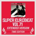 SUPER EUROBEAT VOL.71 EXTENDED VERSION TIME EDITION