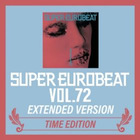 アルバム - SUPER EUROBEAT VOL.72 EXTENDED VERSION TIME EDITION / V.A.