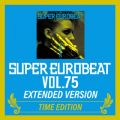 SUPER EUROBEAT VOL.75 EXTENDED VERSION TIME EDITION