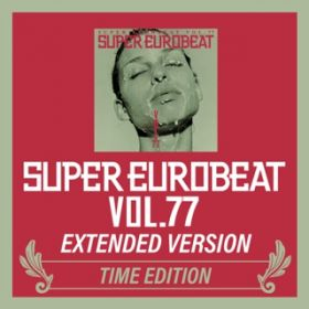 アルバム - SUPER EUROBEAT VOL.77 EXTENDED VERSION TIME EDITION / V.A.