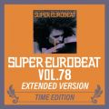 SUPER EUROBEAT VOL.78 EXTENDED VERSION TIME EDITION