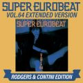 SUPER EUROBEAT VOL.64 EXTENDED VERSION RODGERS & CONTINI EDITION