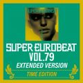 SUPER EUROBEAT VOL.79 EXTENDED VERSION TIME EDITION
