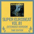 SUPER EUROBEAT VOL.81 EXTENDED VERSION TIME EDITION