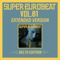 SUPER EUROBEAT VOL.81 EXTENDED VERSION DELTA EDITION