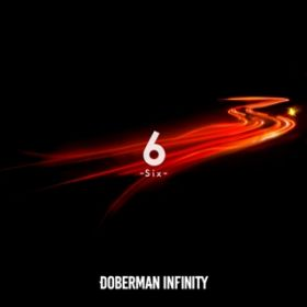 6 -Six- / DOBERMAN INFINITY