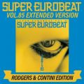SUPER EUROBEAT VOL.85 EXTENDED VERSION RODGERS & CONTINI EDITION
