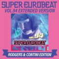 SUPER EUROBEAT VOL.94 EXTENDED VERSION RODGERS & CONTINI EDITION