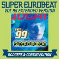 SUPER EUROBEAT VOL.99 EXTENDED VERSION RODGERS & CONTINI EDITION