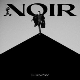 NOIR - The 2nd Mini Album / U-KNOW