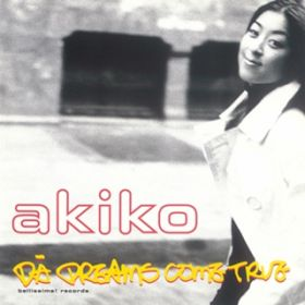 アルバム - DA DREAMS COME TRUE / Akiko