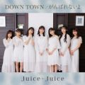 DOWN TOWN/がんばれないよ(Special Edition)