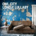 Owl Cityの曲/シングル - Lonely Lullaby