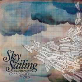 アルバム - An Airplane Carried Me To Bed / Sky Sailing