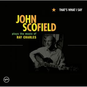 That's What I Say / John Scofield