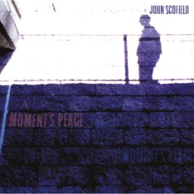 アルバム - A Moment's Peace (International Version) / John Scofield