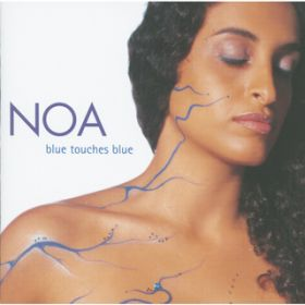 Blue Touches Blue / NOA