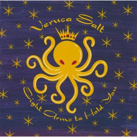 Eight Arms To Hold You / Veruca Salt