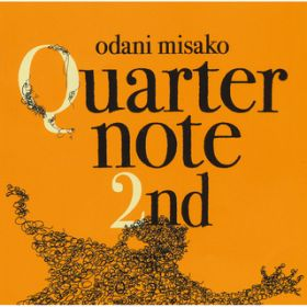 Quarternote 2nd - THE BEST OF ODANI MISAKO 1996-2003 -DIGITAL EDITION / 小谷美紗子