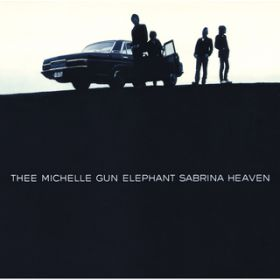 NIGHT IS OVER / THEE MICHELLE GUN ELEPHANT