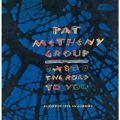 Pat Metheny Groupの曲/シングル - Have You Heard (Live Version)