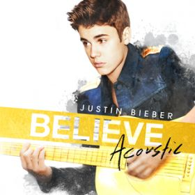 All Around The World (Acoustic Version) / Justin Bieber