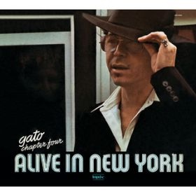 Chapter Four: Alive in New York (LPR. Int'l Jewel Version) / Gato Barbieri
