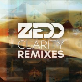 Clarity (Style of Eye Remix) / Zedd
