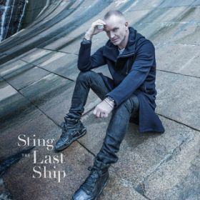 アルバム - The Last Ship (Deluxe) / Sting