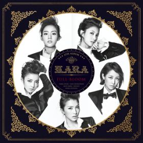 KARA 4th album - Full Bloom / KARA